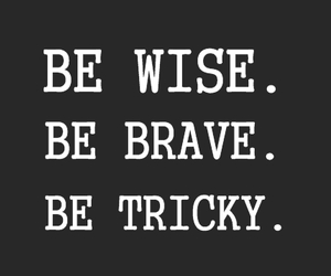 brave, quote, and tricky image